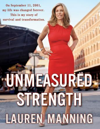 Unmeasured Strength: A Story of Survival and Transformation, Lauren Manning