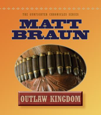 Outlaw Kingdom: Bill Tilghman Was The Man Who Tamed Dodge City. Now He Faced A Lawless Frontier., Matt Braun