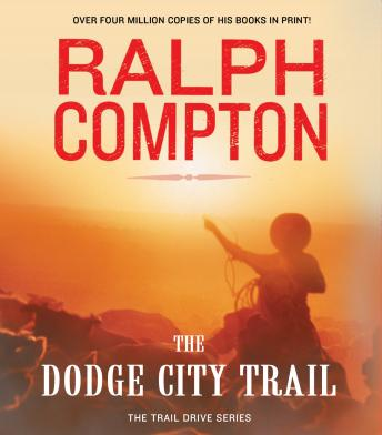 The Dodge City Trail: The Trail Drive, Book 8