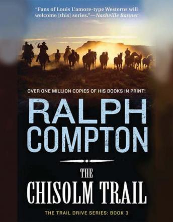 Chisholm Trail: The Trail Drive, Book 3, Ralph Compton