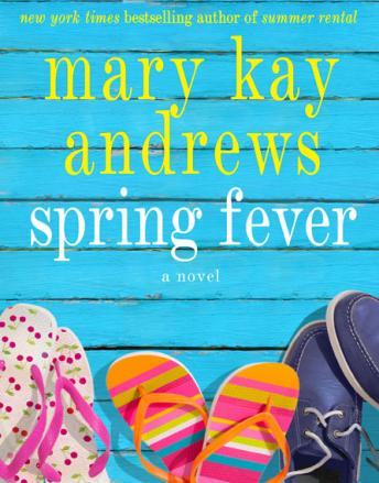 Spring Fever: A Novel, Mary Kay Andrews
