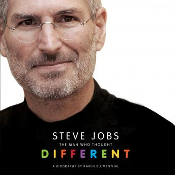 Steve Jobs: The Man Who Thought Different: A Biography, Karen Blumenthal
