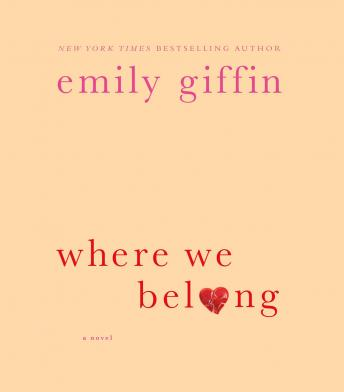 Where We Belong: A Novel, Emily Giffin