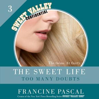 Sweet Life #3: Too Many Doubts, Francine Pascal