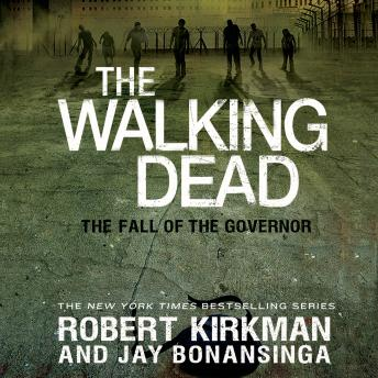 Walking Dead: The Fall of the Governor: Part One, Jay Bonansinga, Robert Kirkman