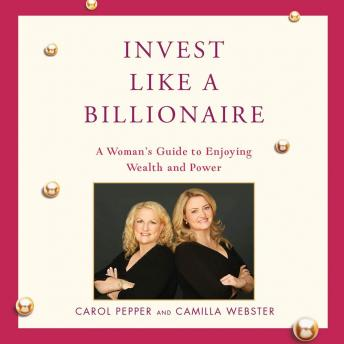 Invest Like a Billionaire, Carol Pepper