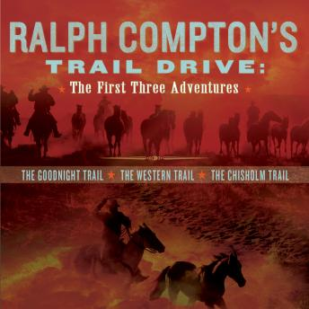 Ralph Compton's Trail Drive: The First Three Adventures, Ralph Compton