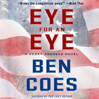 Eye for an Eye: A Dewey Andreas Novel, Ben Coes
