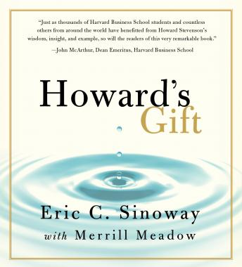 Howard's Gift: Uncommon Wisdom to Inspire Your Life's Work, Eric Sinoway
