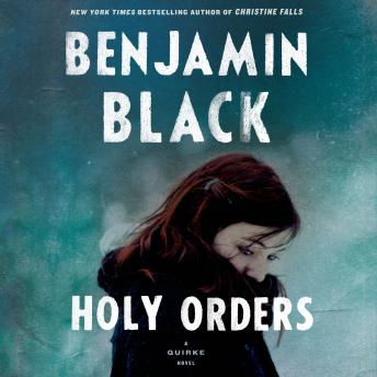 Holy Orders: A Quirke Novel, Benjamin Black