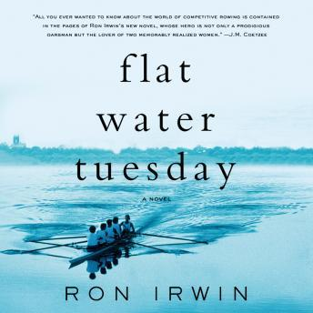 Flat Water Tuesday, Ron Irwin