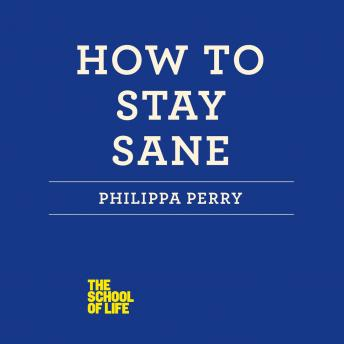 How to Stay Sane, Philippa Perry
