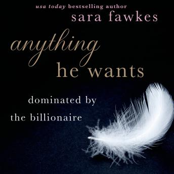 Anything He Wants, Sara Fawkes
