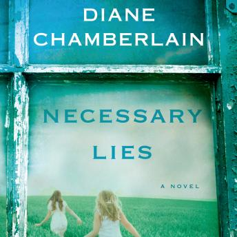 Necessary Lies: A Novel, Diane Chamberlain