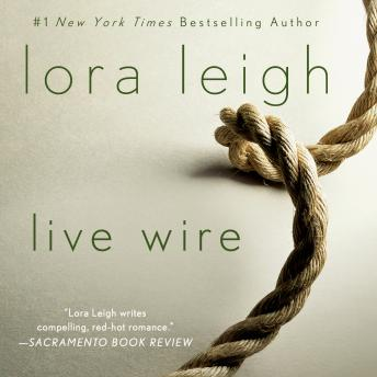Live Wire: A Novel, Lora Leigh