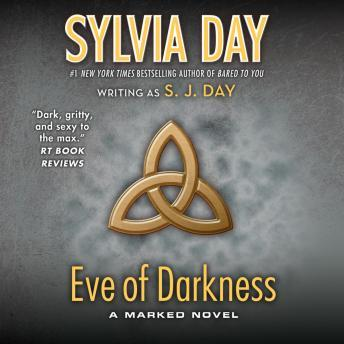 Eve of Darkness: A Marked Novel, S. J. Day, Sylvia Day