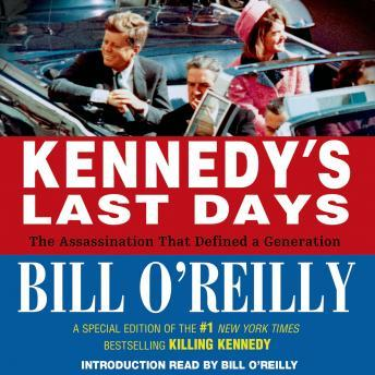 Download Kennedy's Last Days: The Assassination That Defined a Generation by Bill O'Reilly