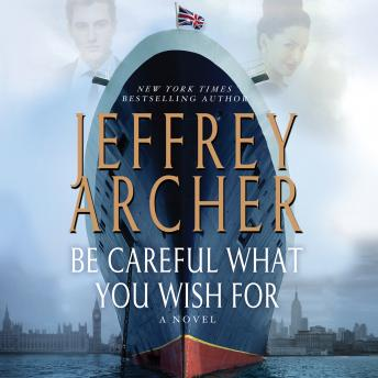 Be Careful What You Wish For: A Novel, Jeffrey Archer