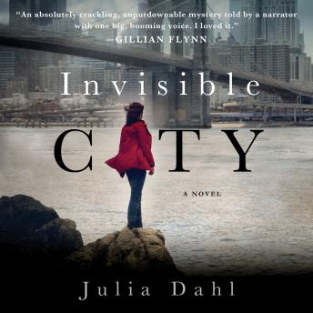Invisible City: A Novel, Julia Dahl