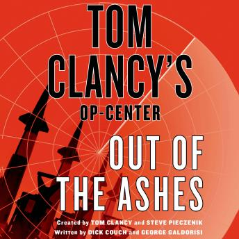 Download Tom Clancy's Op-Center: Out of the Ashes by Tom Clancy, Dick Couch, George Galdorisi
