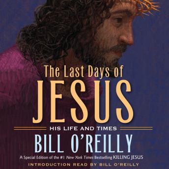 The Last Days of Jesus: His Life and Times