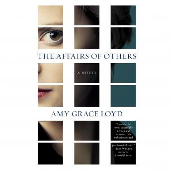The Affairs of Others: A Novel