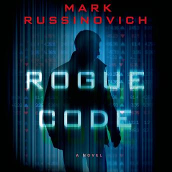 Rogue Code: A Jeff Aiken Novel, Mark Russinovich