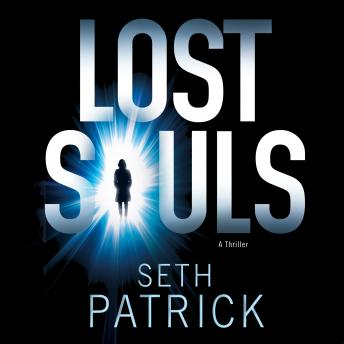 Lost Souls: A Thriller, Seth Patrick