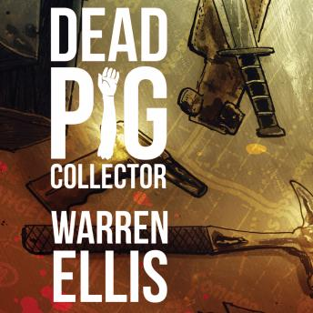 Dead Pig Collector, Warren Ellis