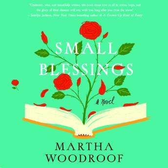 Small Blessings: A Novel, Martha Woodroof