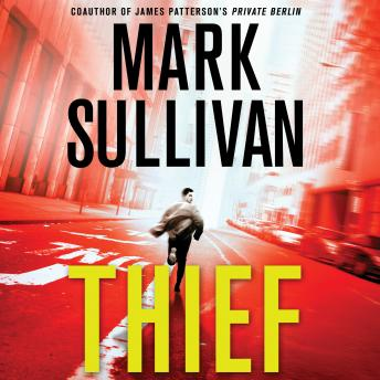 Theif: A Robin Monarch Novel, Mark Sullivan