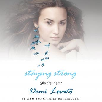 Staying Strong: 365 Days a Year, Demi Lovato