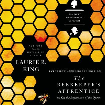 Beekeeper's Apprentice: or, On the Segregation of the Queen, Laurie R. King