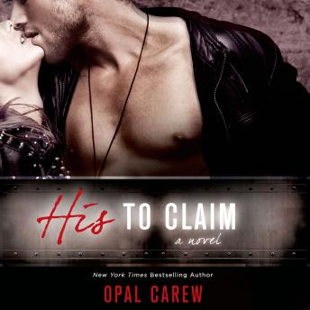 His to Claim: A Novel, Opal Carew