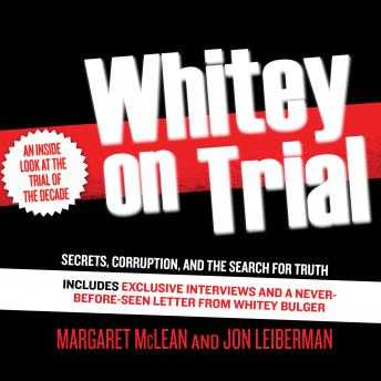 Download Whitey on Trial: Secrets, Corruption, and the Search for Truth by Margaret McLean, Jon Leiberman
