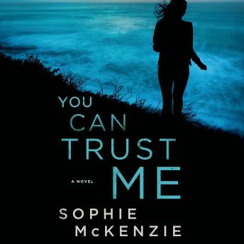 You Can Trust Me: A Novel