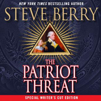 Patriot Threat: A Novel, Steve Berry