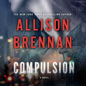 Compulsion: A Novel, Allison Brennan