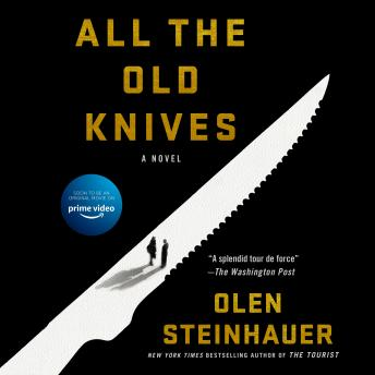 All the Old Knives: A Novel, Olen Steinhauer