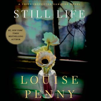 Still Life: A Chief Inspector Gamache Novel, Louise Penny