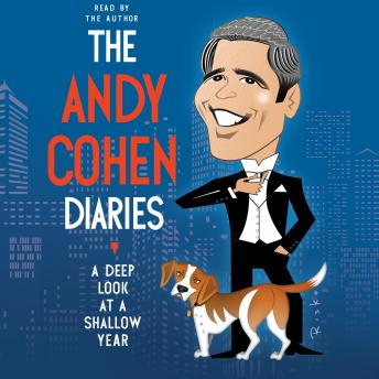 Andy Cohen Diaries: A Deep Look at a Shallow Year, Andy Cohen