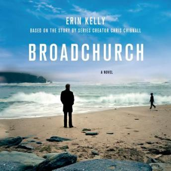 Broadchurch: A Novel, Chris Chibnall, Erin Kelly