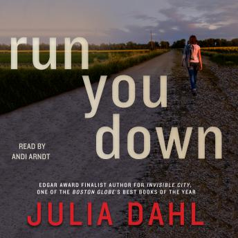 Run You Down: A Novel, Julia Dahl