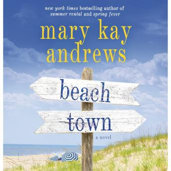 Beach Town: A Novel, Mary Kay Andrews