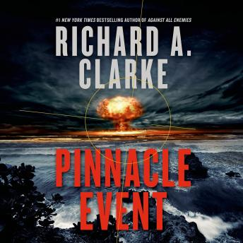Pinnacle Event: A Novel, Richard A. Clarke