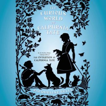 Curious World of Calpurnia Tate, Jacqueline Kelly
