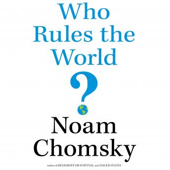 Who Rules the World?, Noam Chomsky
