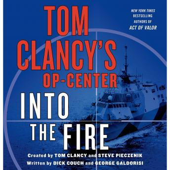 Tom Clancy's Op-Center: Into the Fire: A Novel