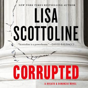 Corrupted: A Rosato & DiNunzio Novel, Lisa Scottoline