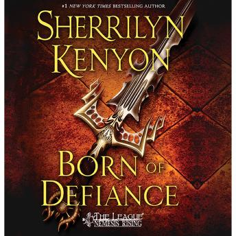 Born of Defiance: The League: Nemesis Rising, Sherrilyn Kenyon